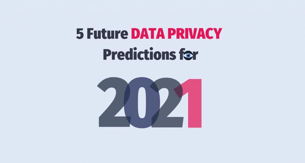 Data Privacy Predictions for 2021
